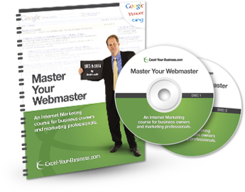 Master Your Webmaster - an Internet Marketing Course for Business Owners and Marketing Professionals